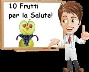 10 Frutti per la nostra salute