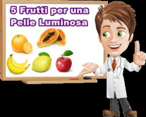 5 Frutti per una pelle luminosa